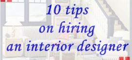 10 tips on hiring an interior designer
