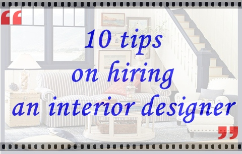 10 tips on hiring an interior designer