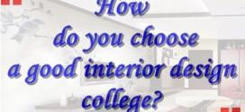 How do you choose a good interior design college