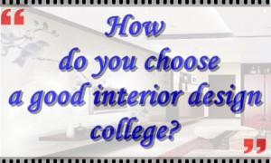 How do you choose a good interior design college?