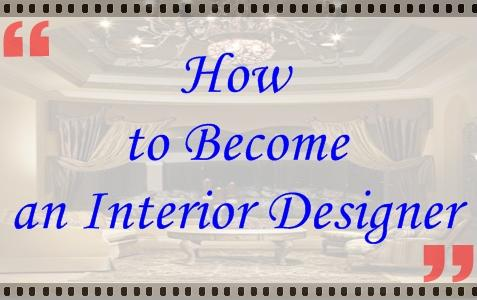 How to become an interior designer interior design for Becoming an interior designer