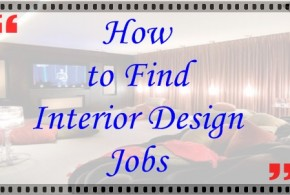 How to Find Interior Design Jobs ?