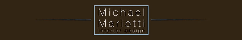 Interior Designer & Decorator : Michael Mariotti Interior Design