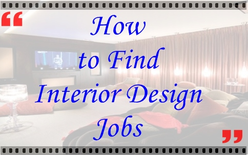 How to Find Interior Design Jobs